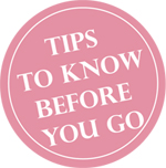 Tips to know before you go